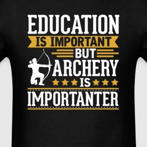 Archery Is Importanter Funny T-Shirt T-Shirts - Men's T-Shirt