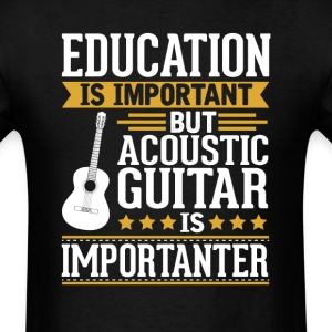 Acoustic Is Importanter Funny T-Shirt T-Shirts - Men's T-Shirt