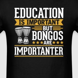 Bongos Is Importanter Funny T-Shirt T-Shirts - Men's T-Shirt