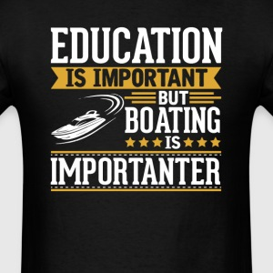 Boating Is Importanter Funny T-Shirt T-Shirts - Men's T-Shirt