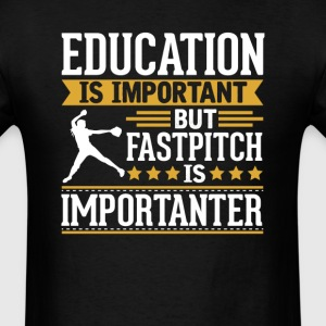 Fastpitch Is Importanter Funny T-Shirt T-Shirts - Men's T-Shirt