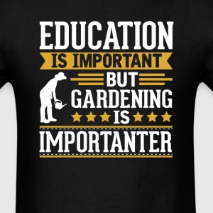 Gardening Is Importanter Funny T-Shirt T-Shirts - Men's T-Shirt