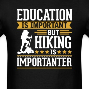 Hiking Is Importanter Funny T-Shirt T-Shirts - Men's T-Shirt