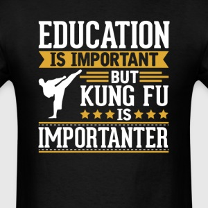 Kung Fu Is Importanter Funny T-Shirt T-Shirts - Men's T-Shirt