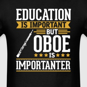 Oboe Is Importanter Funny T-Shirt T-Shirts - Men's T-Shirt
