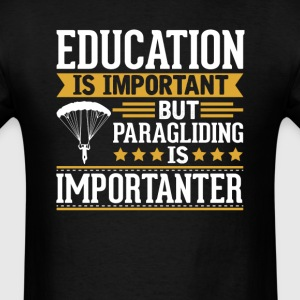 paragliding Is Importanter Funny T-Shirt T-Shirts - Men's T-Shirt