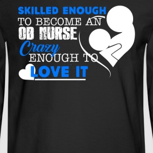 Skilled Enough To Become OB Nurse - Men's Long Sleeve T-Shirt