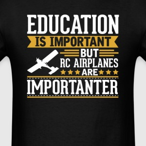 RC Planes Is Importanter Funny T-Shirt T-Shirts - Men's T-Shirt