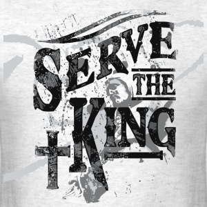 Serve The King - Men's T-Shirt