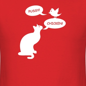 PUSSY CHICKEN Funny Cat Bird Humor - Men's T-Shirt