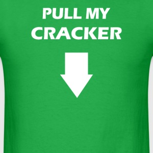 Pull My Cracker - Men's T-Shirt