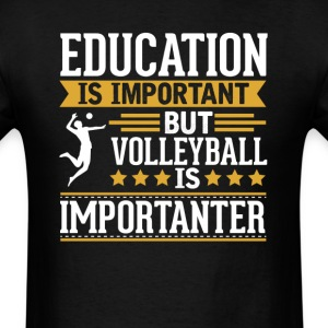 Volleyball Is Importanter Funny T-Shirt T-Shirts - Men's T-Shirt
