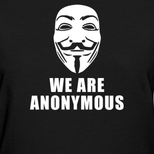 WE ARE ANONYMOUS - Women's T-Shirt