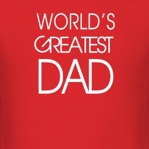 World's Greatest Best Dad  - Men's T-Shirt