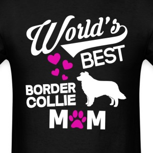 Border Collie Dog Mom T-Shirt T-Shirts - Men's T-Shirt
