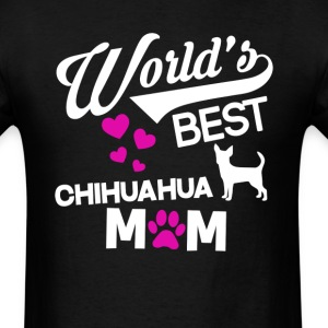 Chihuahua Dog Mom T-Shirt T-Shirts - Men's T-Shirt