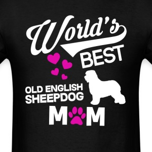 Old English Sheepdog Dog Mom T-Shirt T-Shirts - Men's T-Shirt