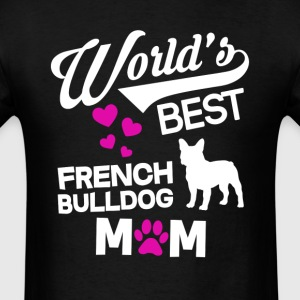 French Bulldog Dog Mom T-Shirt T-Shirts - Men's T-Shirt