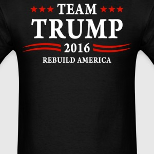 Team Trump 2016 rebuild america  - Men's T-Shirt