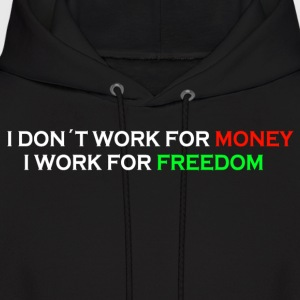 Working for freedom, not money - Men's Hoodie