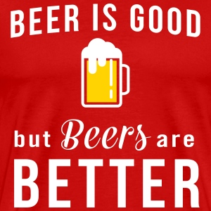 Beer is good but beers are better T-Shirts - Men's Premium T-Shirt