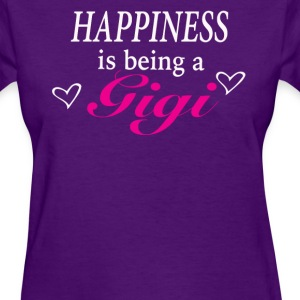Happiness is being a Gigi - Women's T-Shirt
