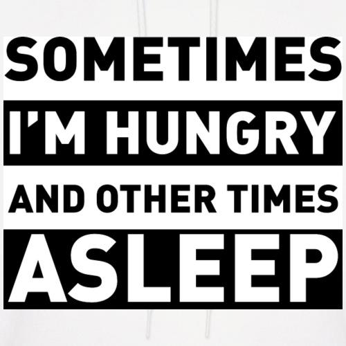 sometime im hungry and o