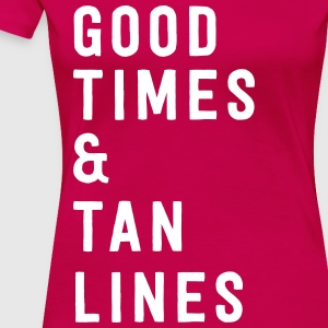 Good times and tan lines T-Shirts - Women's Premium T-Shirt