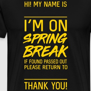 I'm on spring break. If found please return to T-Shirts - Men's Premium T-Shirt