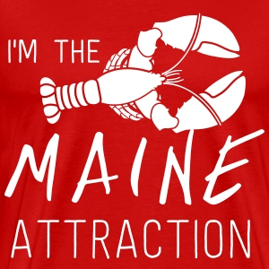 I'm the Maine Attraction T-Shirts - Men's Premium T-Shirt