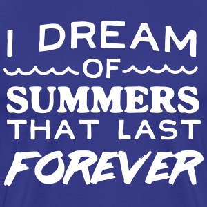 I dream of summers that last forever T-Shirts - Men's Premium T-Shirt