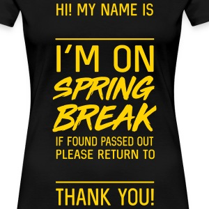 I'm on spring break. If found please return to T-Shirts - Women's Premium T-Shirt