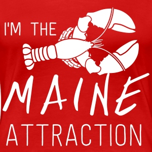 I'm the Maine Attraction T-Shirts - Women's Premium T-Shirt