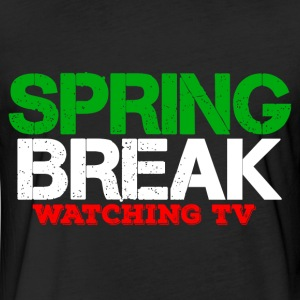 SPRING BREAK WATCHING TV 2017 T-Shirts - Fitted Cotton/Poly T-Shirt by Next Level