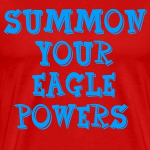 Summon Your Eagle Powers - Nacho Libre T-Shirts - Men's Premium T-Shirt