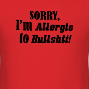 allergic to bullshit - Men's T-Shirt