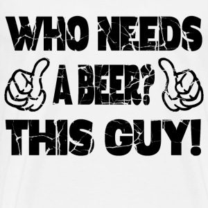 NEEDS BEER1.png T-Shirts - Men's Premium T-Shirt