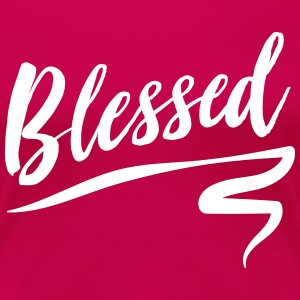Blessed T-Shirts - Women's Premium T-Shirt