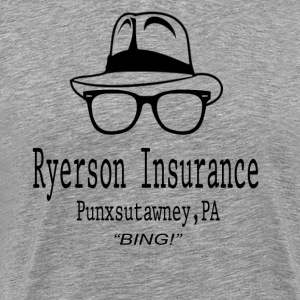 Ryerson Insurance - Groundhog Day Movie T-Shirts - Men's Premium T-Shirt