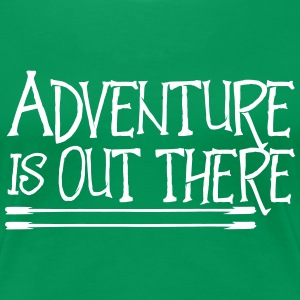 Adventure is out there T-Shirts - Women's Premium T-Shirt
