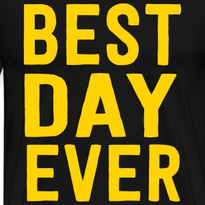 Best Day Ever T-Shirts - Men's Premium T-Shirt