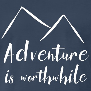 Adventure is worthwhile T-Shirts - Men's Premium T-Shirt