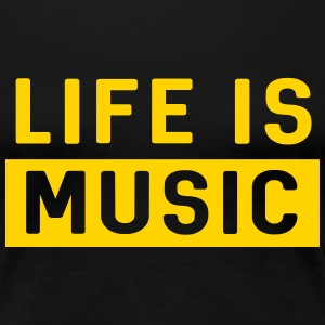 Life is music T-Shirts - Women's Premium T-Shirt