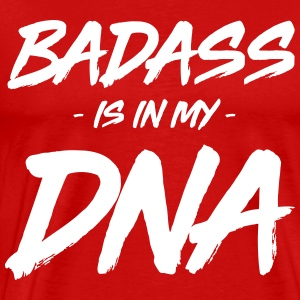 Badass is in my DNA T-Shirts - Men's Premium T-Shirt