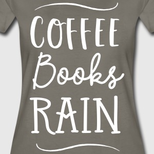 Coffee, Books, Rain T-Shirts - Women's Premium T-Shirt