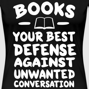 Books best defense against unwanted conversation T-Shirts - Women's Premium T-Shirt