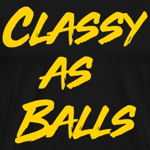 Classy as balls T-Shirts - Men's Premium T-Shirt