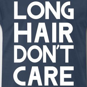 Long hair don't care T-Shirts - Men's Premium T-Shirt