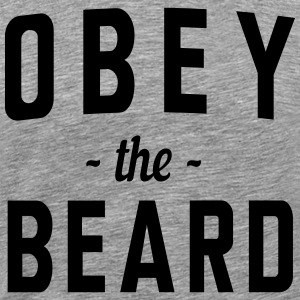 Obey the Beard T-Shirts - Men's Premium T-Shirt