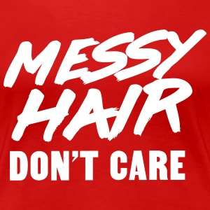 Messy Hair don't care T-Shirts - Women's Premium T-Shirt